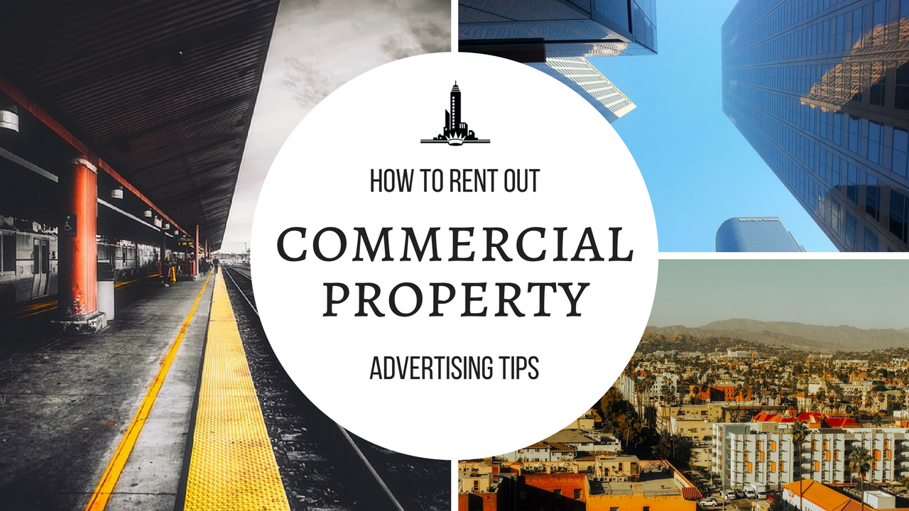 Commercial Property Management : How to rent out commercial property advertising tips in